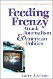 Feeding Frenzy: Attack Journalism and...