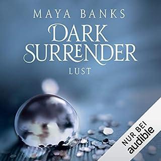 Lust     Dark Surrender 2              Autor:                                                                                                                                 Maya Banks                               Sprecher:                                                                                                                                 Svantje Wascher                      Spieldauer: 10 Std. und 18 Min.     176 Bewertungen     Gesamt 4,3