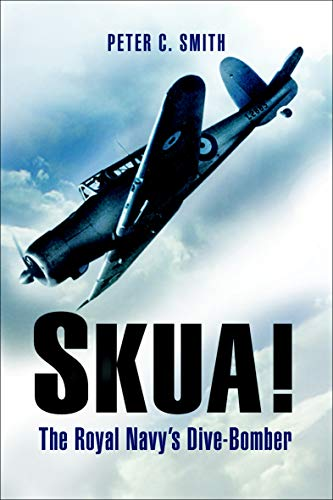 Skua!: The Royal Navy's Dive-Bomber (English Edition)