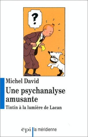 Une psychanalyse amusante : Tintin à la lumière de Lacan