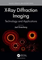 X-Ray Diffraction Imaging: Technology and Applications (Devices, Circuits, and Systems)