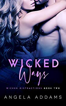 Wicked Ways (Wicked Distractions Book 2) by [Angela Addams]