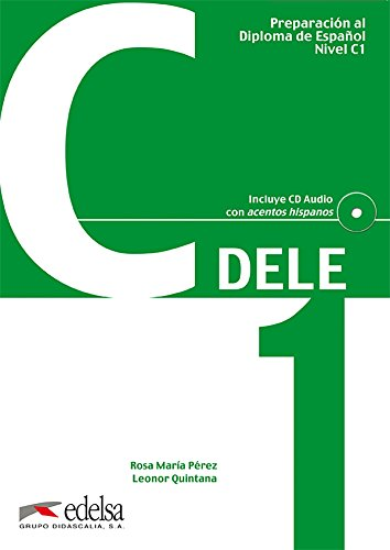 Preparación al DELE C1 - libro del alumno [Lingua spagnola]: Libro + CD - C1 (2012...