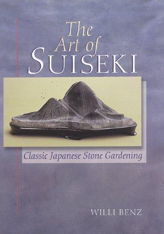 The Art of Suiseki: Classic Japanese Stone Gardening