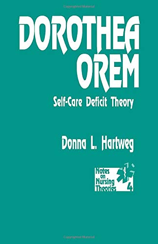 Dorothea Orem: Self-Care Deficit Theory (Notes on Nursing Theories)