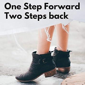 One Step Forward (Two Steps Back)