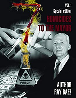 7 HOMICIDES TO THE MAYOR by [Ray Baez]