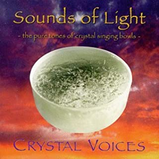 Sounds of Light: Pure Tones Crystal Singing Bowls