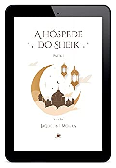 A hóspede do Sheik: Parte I, 3ª Edição (censura) (política) (TEPT) por [Jaqueline Moura]
