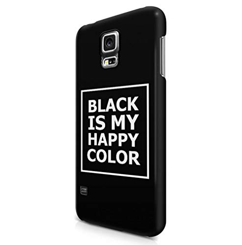 Maceste Black Is My Happy Color Quote Compatible with Samsung Galaxy S5 SnapOn Hard Plastic Phone Protective Case Cover