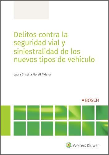 Delitos contra la seguridad vial y siniestralidad de los nuevos tipos de vehículo