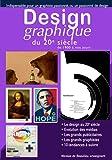 Design graphique du 20e siècle: Le design au 20e siècle, évolution des médias, les grands graphistes et publicitaires, les tendances a suivre