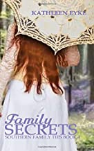 Family Secrets: A Southern Family Ties Novel