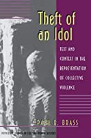 Theft of an Idol (Princeton Studies in Culture/Power/History)