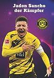 Jadon Sancho der Kämpfer: Fußball-Notizbuch I Borussia Dortmund