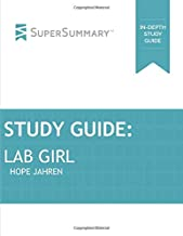 Study Guide: Lab Girl by Hope Jahren (SuperSummary)