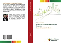 Diagnóstico de marketing de lugares: O caso de Itajubá, MG - Brasil