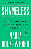 Shameless: A Case for Not Feeling Bad About Feeling Good (About Sex)
