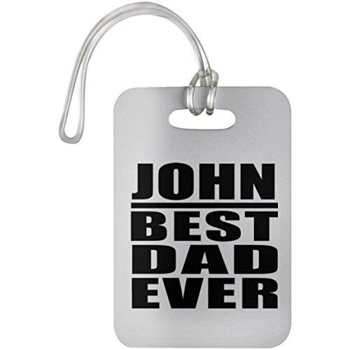 Designsify John Best Dad Ever - Luggage Tag Etiqueta para Equipaje, Maleta - Regalo para Cumpleaños, Aniversario, Día de Navidad o Día de Acción de Gracias
