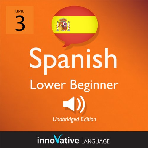 Couverture de Learn Spanish - Level 3: Lower Beginner Spanish, Volume 1: Lessons 1-25