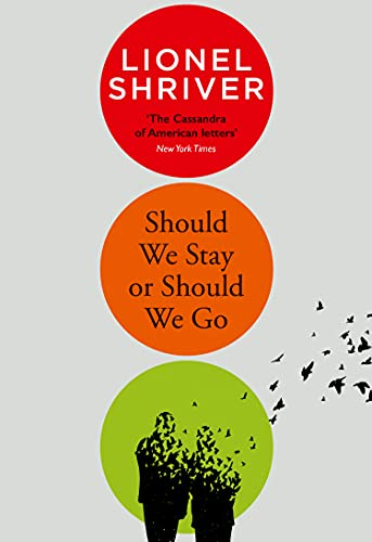 Should We Stay or Should We Go: Hilarious new literary fiction from the award-winning author of We Need to Talk About Kevin (English Edition)
