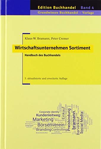 Wirtschaftsunternehmen Sortiment: Handbuch des Buchhandels (Edition Buchhandel)