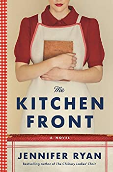 The Kitchen Front  A Novel