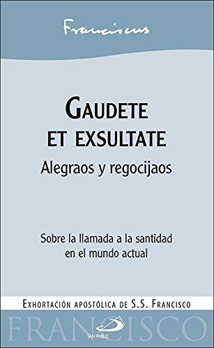 Gaudete et exsultate: Alegraos y regocijaos