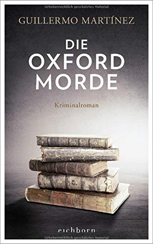Buchseite und Rezensionen zu 'Die Oxford-Morde: Kriminalroman' von Martínez, Guillermo