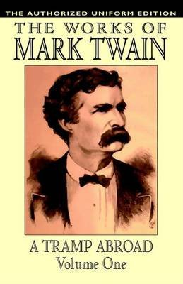 [A Tramp Abroad, Vol. 1: The Authorized Uniform Edition] (By: Mark Twain) [published: February, 2004]