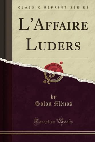 L'Affaire Luders (Classic Reprint)