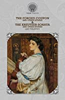 The Forged Coupon, and Other Stories & The Kreutzer Sonata and Other Stories (Throne Classics)