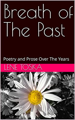 Breath of The Past: Poetry and Prose Over The Years (English Edition)