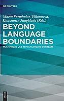 Beyond Language Boundaries: Multimodal Use in Multilingual Contexts