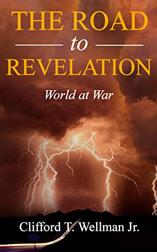 The Road to Revelation 2: World at War by [Clifford T. Wellman Jr.]