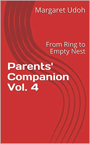 Parents' Companion Vol. 4: From Ring to Empty Nest (English Edition)