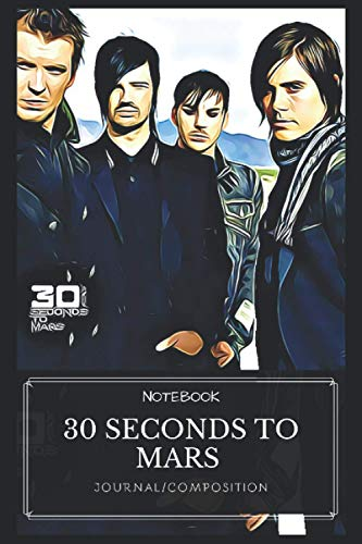 30 Seconds to Mars: Notebook With Elegant Cover - 6x9 Inches - Fill It Up With Your Creative Ideas!