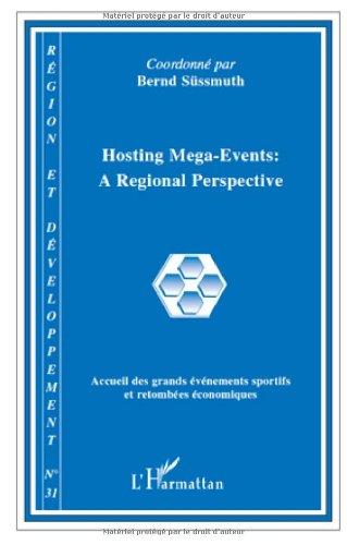 Région et Développement, N° 31, 2010 : Hosting Mega-Event : A Regional Perspective : Accueil des grands événements sportifs et retombées économiques