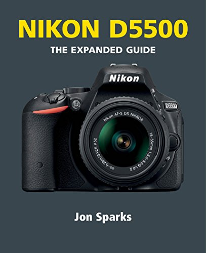 Nikon D5500 (The Expanded Guide) (English Edition)