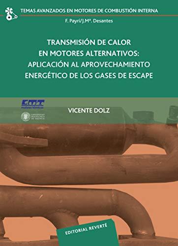 Transmisión de calor en motores alternativos (Temas Avanzados en Motores de Combustión Interna nº 15)