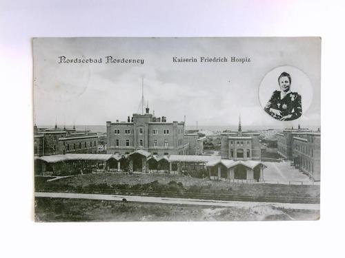 Postkarte: Nordseebad Norderney - Kaiserin Friedrich Hospiz