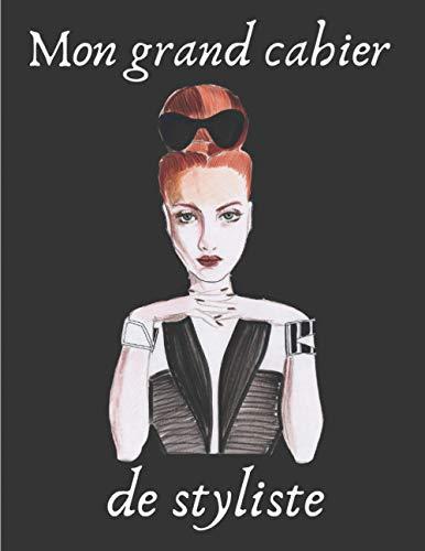 Mon grand cahier de styliste: Livre de Coloriage pour des Créateurs de Mode - Le Meilleur Coloriage des top-modèles ladys et gentleman - 50 Dessins de Top Modèles Fashion à Colorier