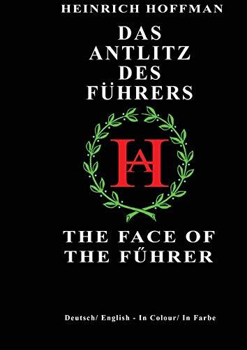 Das Antlitz Des Fuhrers / The Face of the Fuhrer