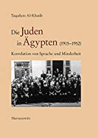 Die Juden in Agypten (1915-1952): Korrelation Von Sprache Und Minderheit