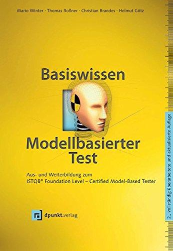Basiswissen Modellbasierter Test: Aus- und Weiterbildung zum ISTQB® Foundation Level - Certified Model-Based Tester