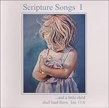 Scripture Songs I - KJV Bible Songs