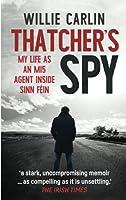 Thatcher's Spy: My Life as an Mi5 Agent Inside Sinn Féin