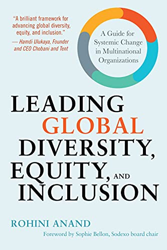 Leading Global Diversity, Equity, and Inclusion: A Guide for Systemic Change in Multinational Organizations