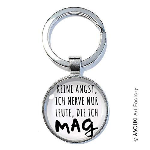 Keine Angst. Ich nerve nur Leute, die ich mag - ABOUKI | handgefertigter Taschenanhänger Schlüsselanhänger mit Spruch