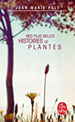 Mes plus belles histoires de plantes de Jean-Marie Pelt